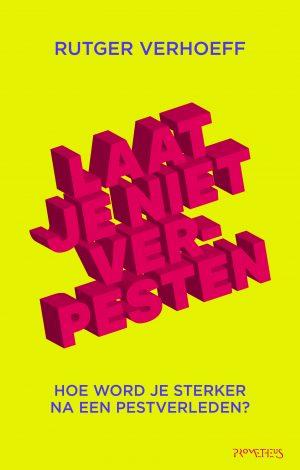 Laat je niet verpesten - Rutger Verhoeff
